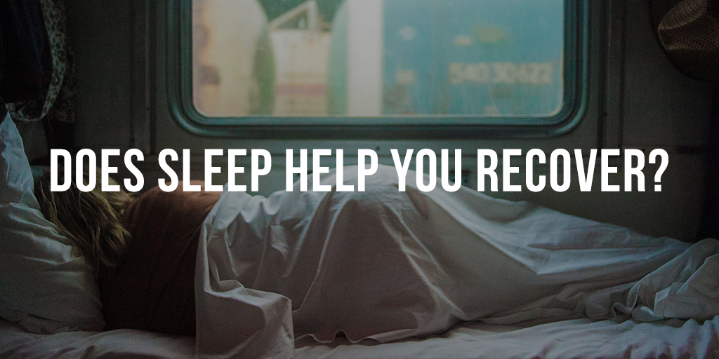 How Does Sleep Help You Recover?